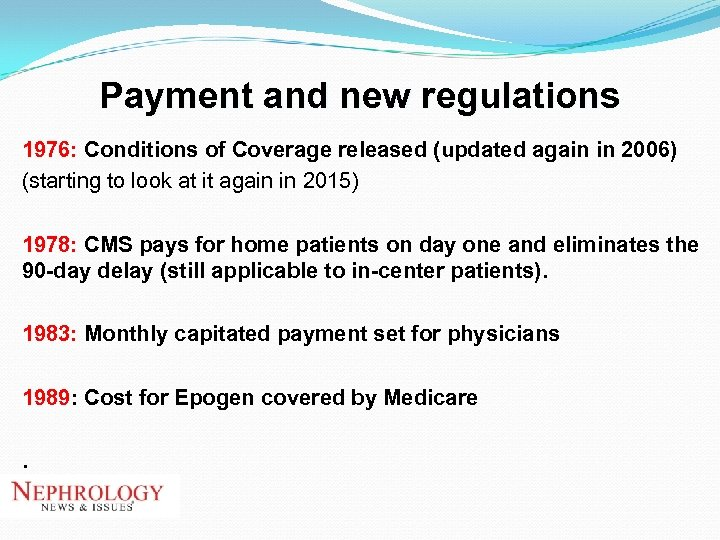 Payment and new regulations 1976: Conditions of Coverage released (updated again in 2006) (starting