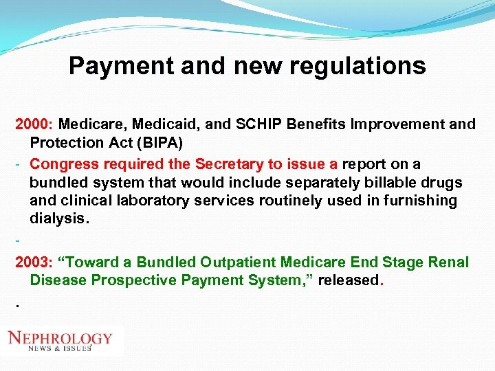 Payment and new regulations 2000: Medicare, Medicaid, and SCHIP Benefits Improvement and Protection Act