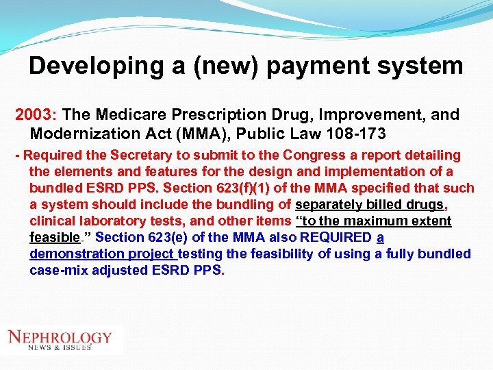 Developing a (new) payment system 2003: The Medicare Prescription Drug, Improvement, and Modernization Act
