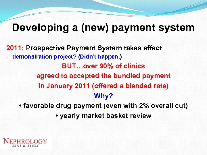 Developing a (new) payment system 2011: Prospective Payment System takes effect - demonstration project?