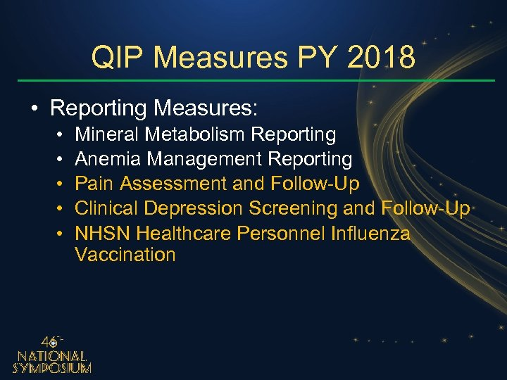 QIP Measures PY 2018 • Reporting Measures: • • • Mineral Metabolism Reporting Anemia
