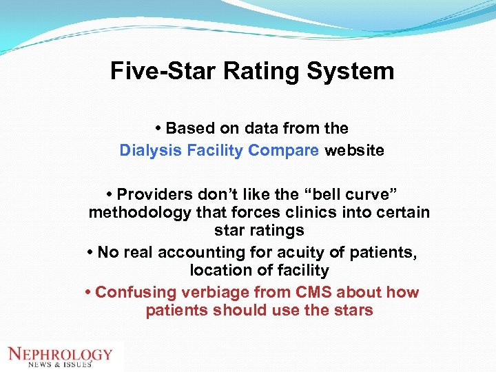 Five-Star Rating System • Based on data from the Dialysis Facility Compare website •
