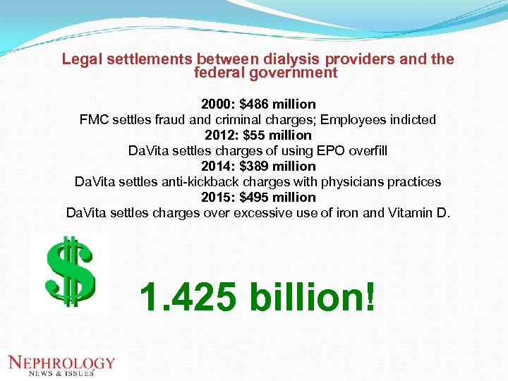 Legal settlements between dialysis providers and the federal government 2000: $486 million FMC settles