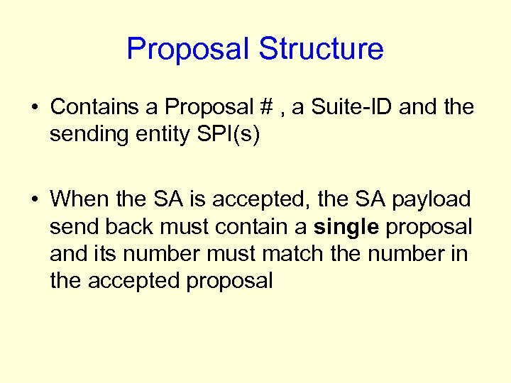 Proposal Structure • Contains a Proposal # , a Suite-ID and the sending entity