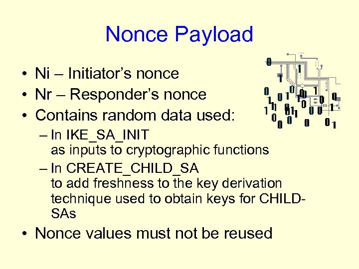 Nonce Payload • Ni – Initiator's nonce • Nr – Responder's nonce • Contains