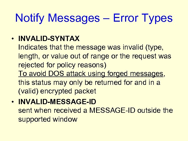 Notify Messages – Error Types • INVALID-SYNTAX Indicates that the message was invalid (type,