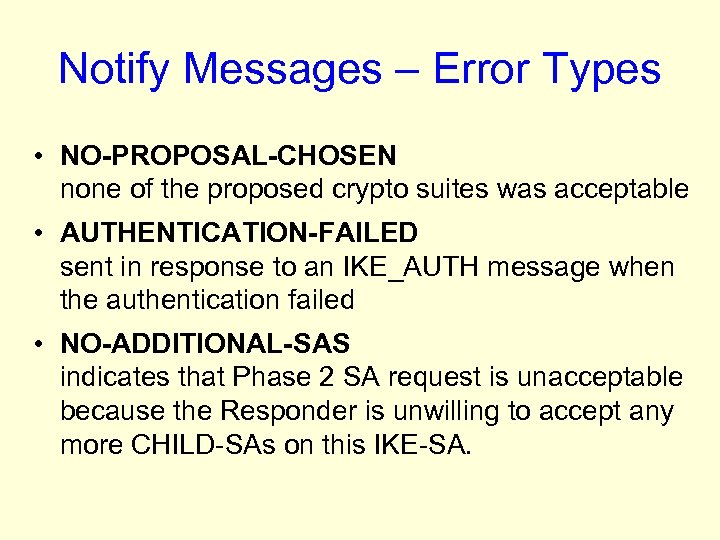 Notify Messages – Error Types • NO-PROPOSAL-CHOSEN none of the proposed crypto suites was
