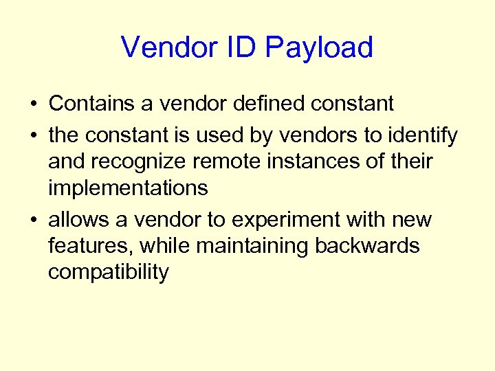 Vendor ID Payload • Contains a vendor defined constant • the constant is used