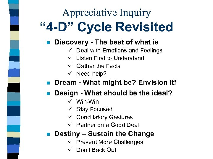 "Appreciative Inquiry "" 4 -D"" Cycle Revisited n Discovery - The best of what"