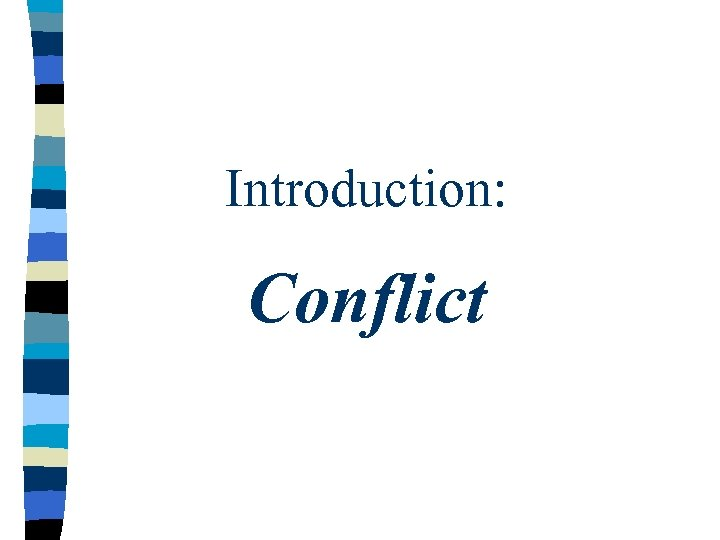 Introduction: Conflict