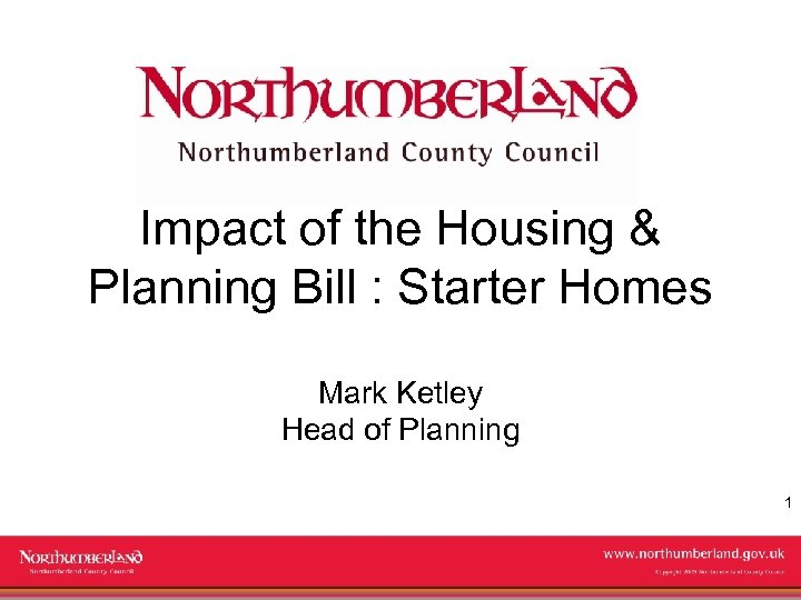 Impact of the Housing & Planning Bill : Starter Homes Mark Ketley Head of