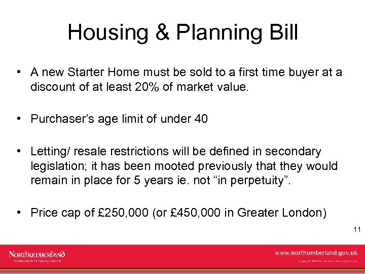 Housing & Planning Bill • A new Starter Home must be sold to a