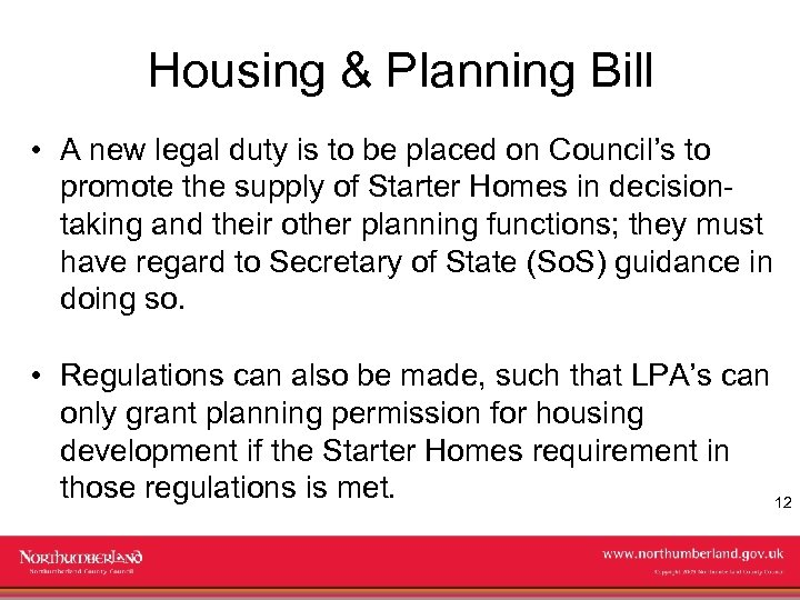 Housing & Planning Bill • A new legal duty is to be placed on