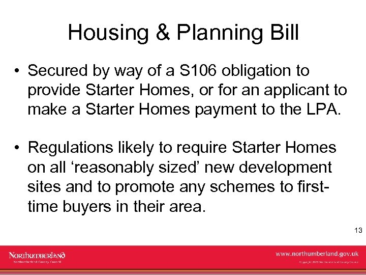 Housing & Planning Bill • Secured by way of a S 106 obligation to