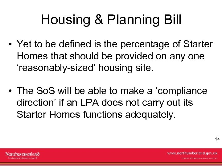 Housing & Planning Bill • Yet to be defined is the percentage of Starter