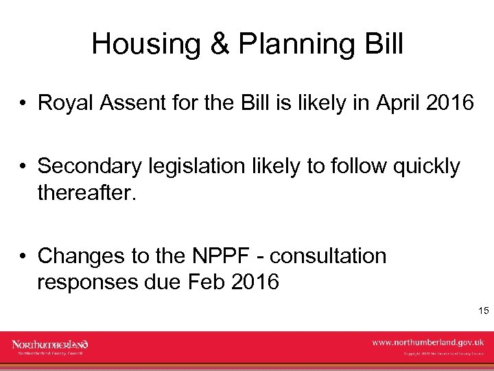 Housing & Planning Bill • Royal Assent for the Bill is likely in April