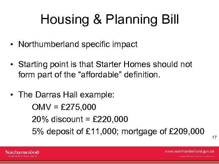 Housing & Planning Bill • Northumberland specific impact • Starting point is that Starter