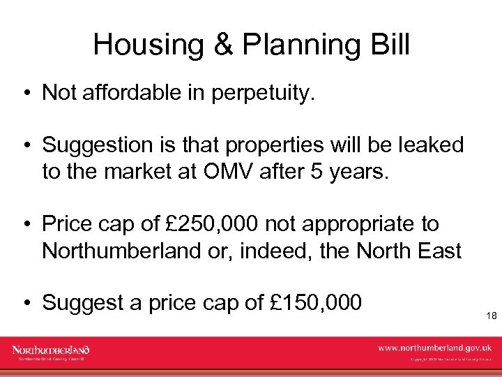Housing & Planning Bill • Not affordable in perpetuity. • Suggestion is that properties