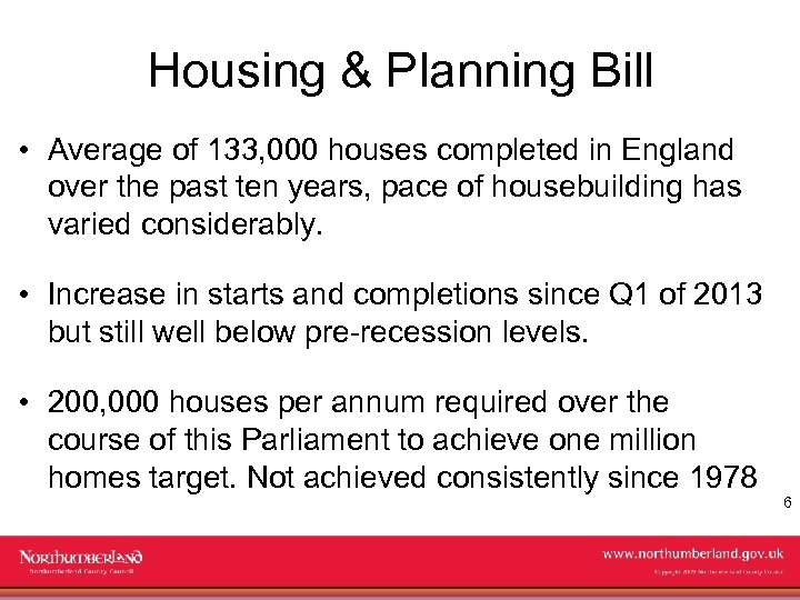 Housing & Planning Bill • Average of 133, 000 houses completed in England over