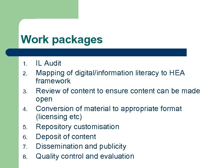 Work packages 1. 2. 3. 4. 5. 6. 7. 8. IL Audit Mapping of