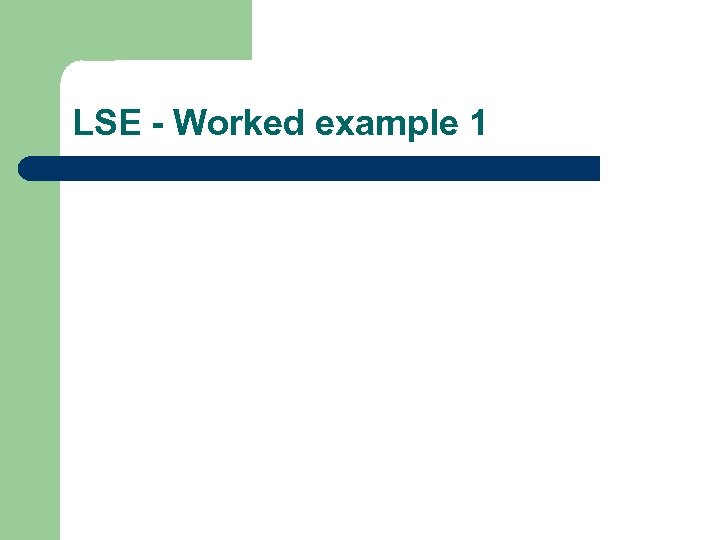 LSE - Worked example 1