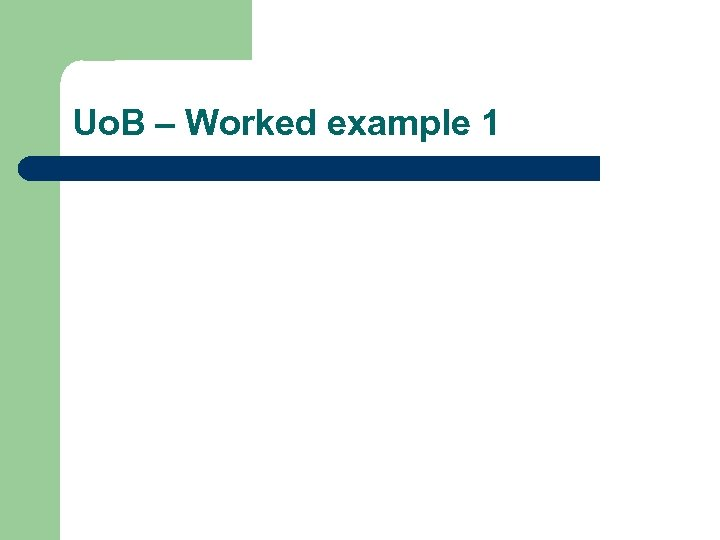 Uo. B – Worked example 1