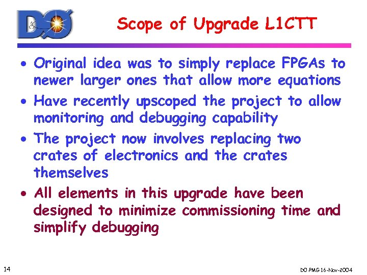 Scope of Upgrade L 1 CTT · Original idea was to simply replace FPGAs