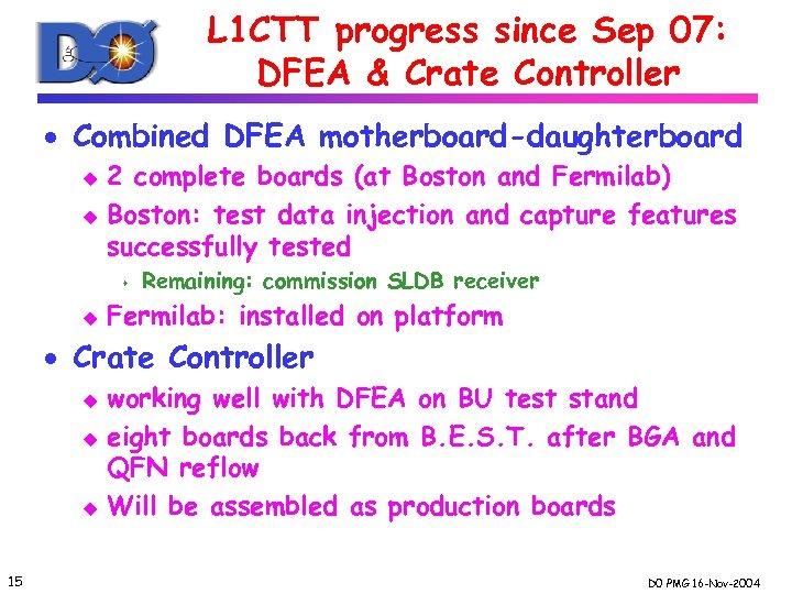 L 1 CTT progress since Sep 07: DFEA & Crate Controller · Combined DFEA