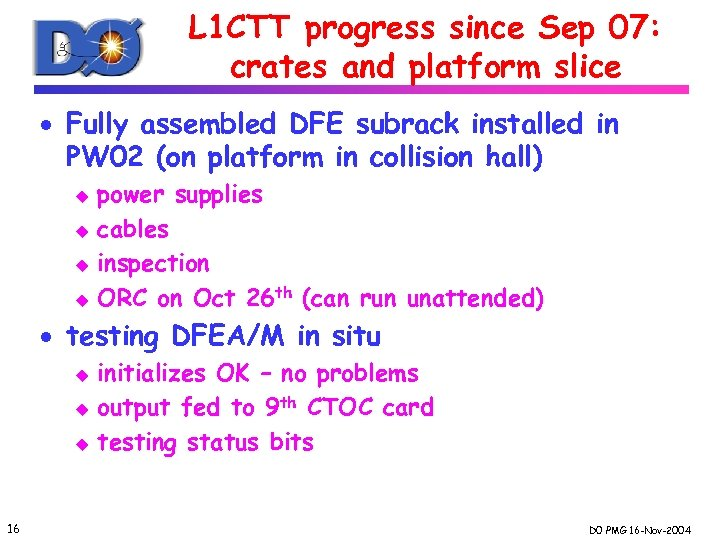 L 1 CTT progress since Sep 07: crates and platform slice · Fully assembled