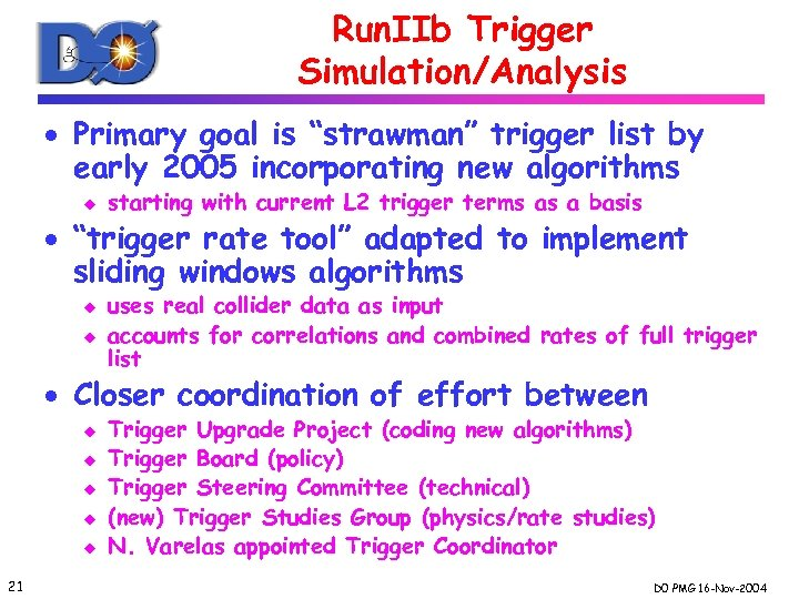 "Run. IIb Trigger Simulation/Analysis · Primary goal is ""strawman"" trigger list by early 2005"