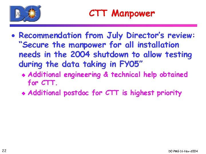 "CTT Manpower · Recommendation from July Director's review: ""Secure the manpower for all installation"