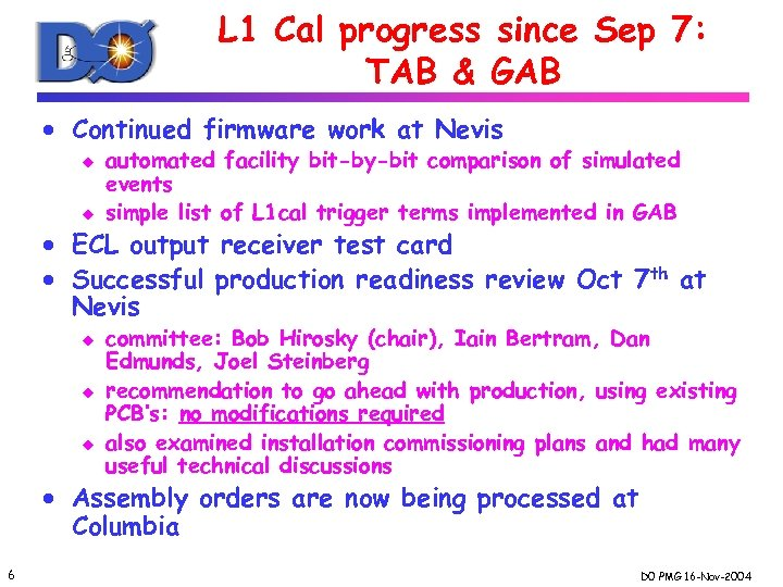 L 1 Cal progress since Sep 7: TAB & GAB · Continued firmware work