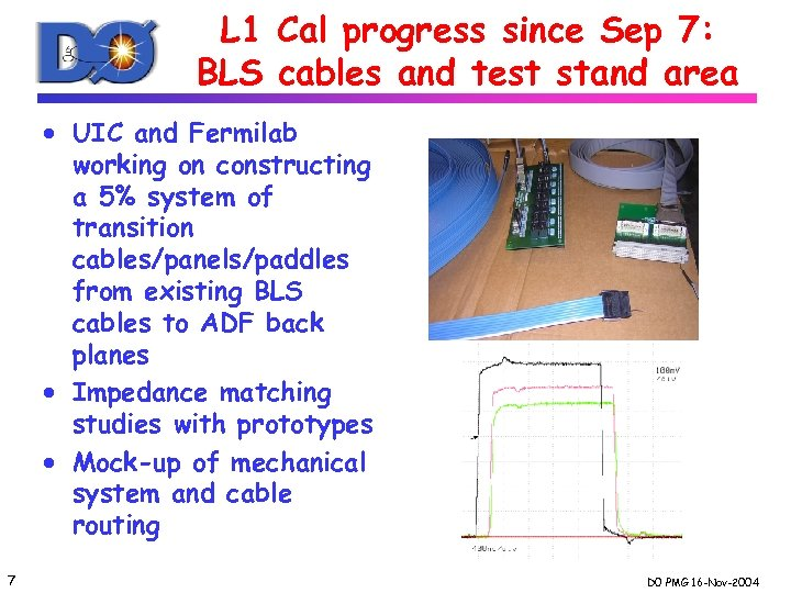 L 1 Cal progress since Sep 7: BLS cables and test stand area ·
