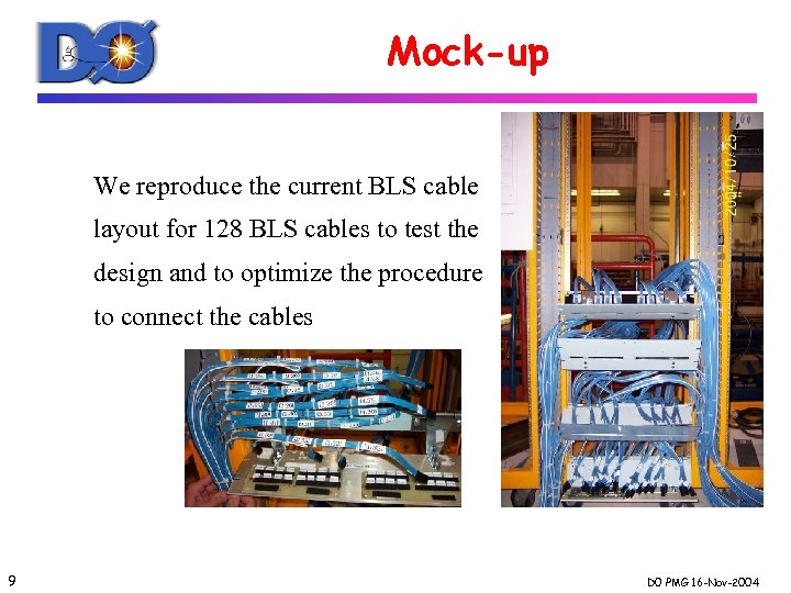 Mock-up We reproduce the current BLS cable layout for 128 BLS cables to test