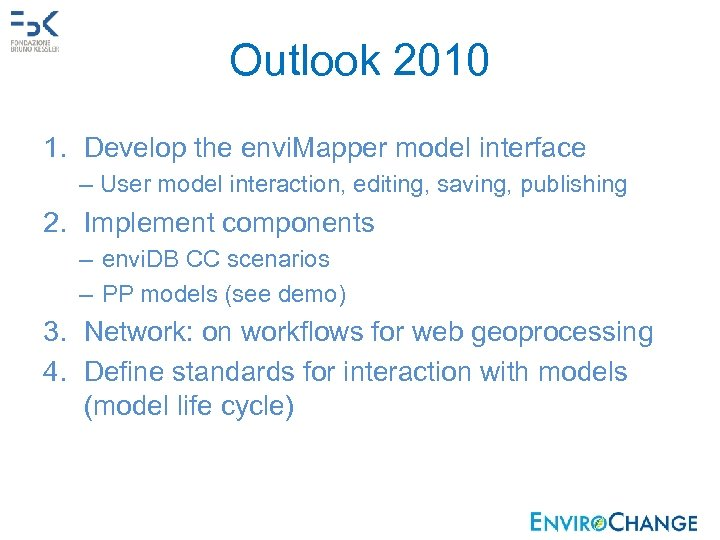 Outlook 2010 1. Develop the envi. Mapper model interface – User model interaction, editing,