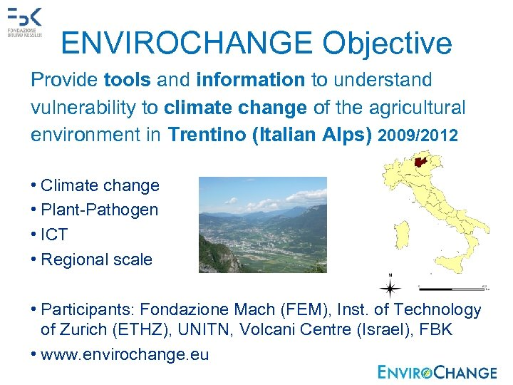 ENVIROCHANGE Objective Provide tools and information to understand vulnerability to climate change of the