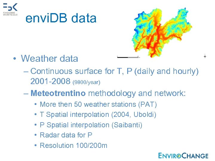 envi. DB data • Weather data – Continuous surface for T, P (daily and