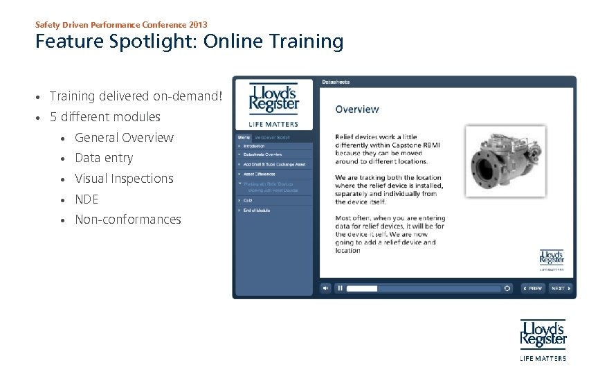 Safety Driven Performance Conference 2013 Feature Spotlight: Online Training • Training delivered on-demand! •
