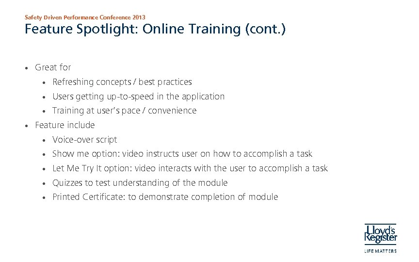Safety Driven Performance Conference 2013 Feature Spotlight: Online Training (cont. ) • Great for