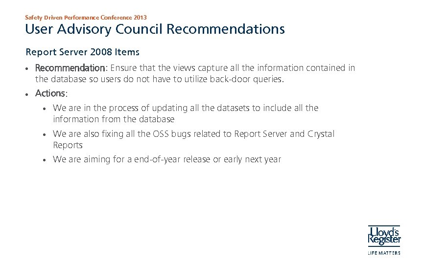 Safety Driven Performance Conference 2013 User Advisory Council Recommendations Report Server 2008 Items •