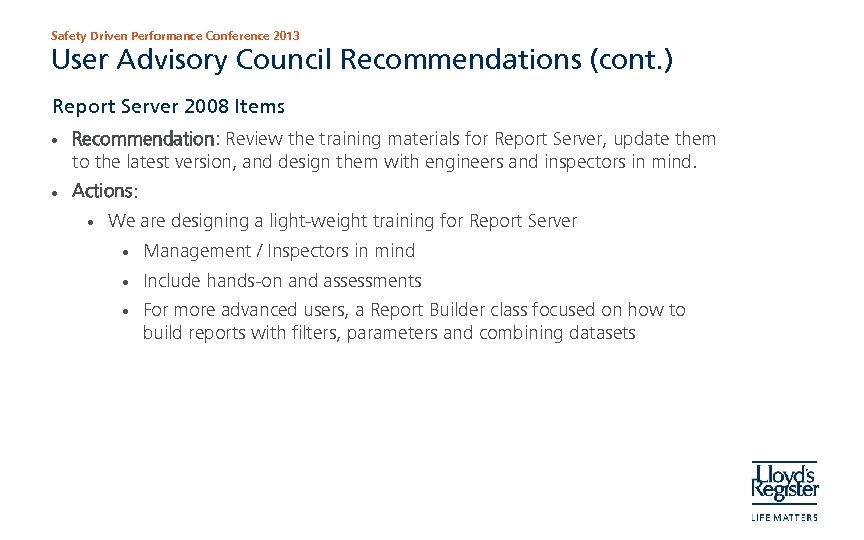 Safety Driven Performance Conference 2013 User Advisory Council Recommendations (cont. ) Report Server 2008