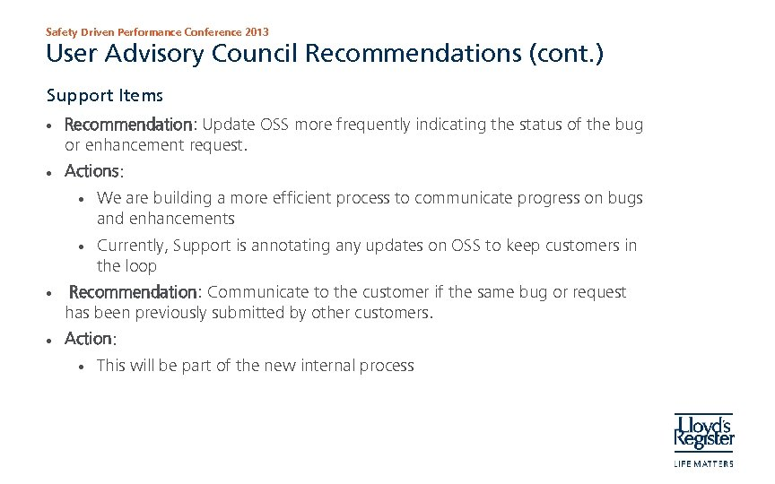 Safety Driven Performance Conference 2013 User Advisory Council Recommendations (cont. ) Support Items •
