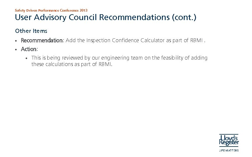Safety Driven Performance Conference 2013 User Advisory Council Recommendations (cont. ) Other Items •