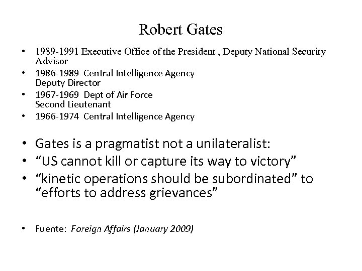Robert Gates • 1989 -1991 Executive Office of the President , Deputy National Security