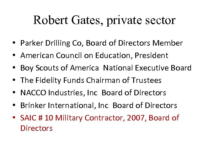 Robert Gates, private sector • • Parker Drilling Co, Board of Directors Member American