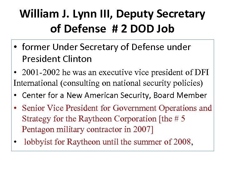 William J. Lynn III, Deputy Secretary of Defense # 2 DOD Job • former