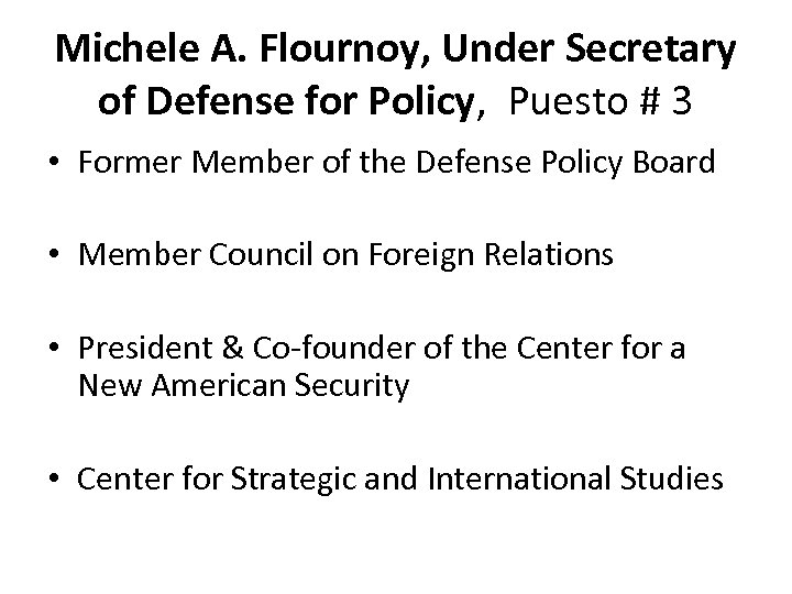 Michele A. Flournoy, Under Secretary of Defense for Policy, Puesto # 3 • Former