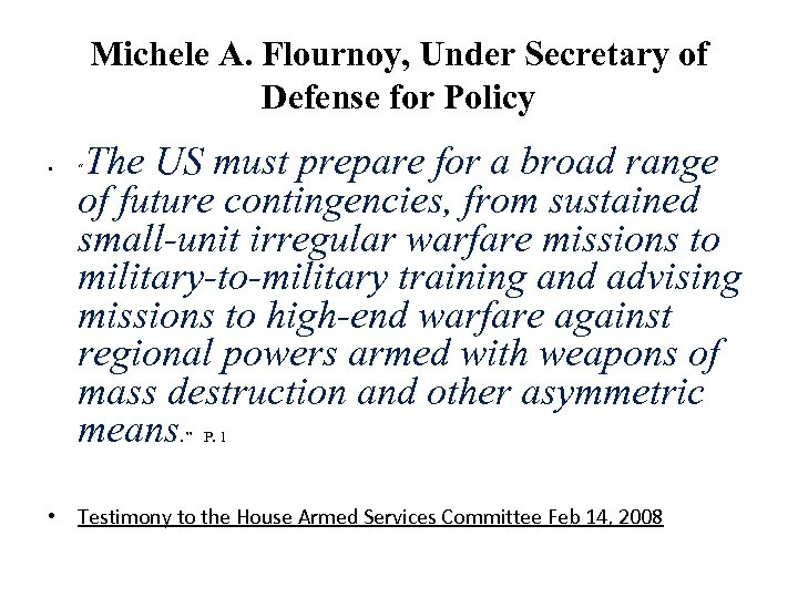 Michele A. Flournoy, Under Secretary of Defense for Policy • The US must prepare