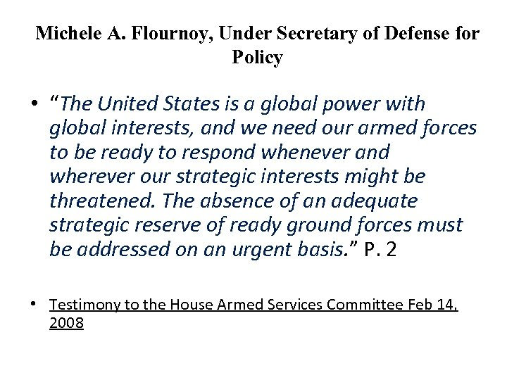 "Michele A. Flournoy, Under Secretary of Defense for Policy • ""The United States is"