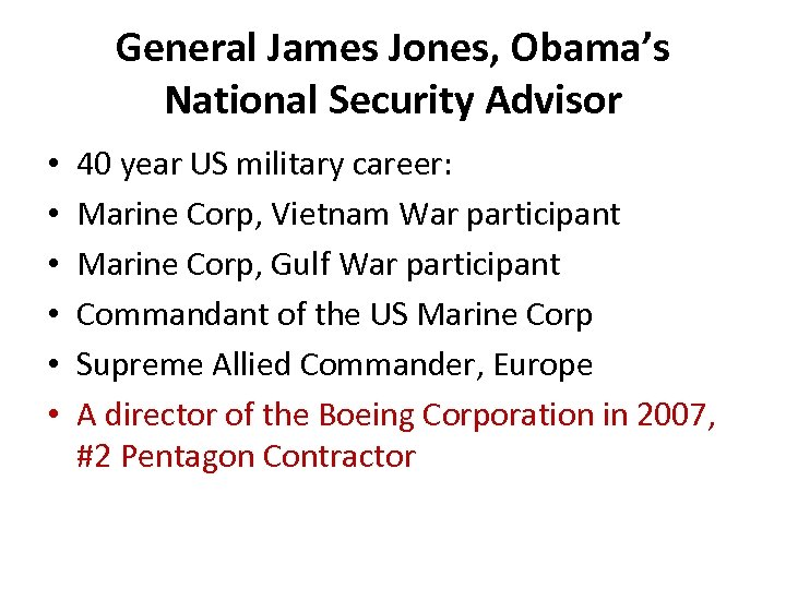 General James Jones, Obama's National Security Advisor • • • 40 year US military